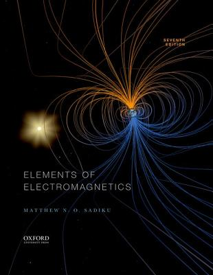 Elements of Electromagnetics by Matthew Sadiku