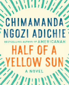 Half of A Yellow Sun by Chimamanda Adichie