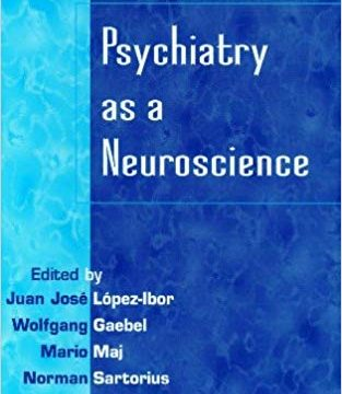 Download Psychiatry as a Neuroscience