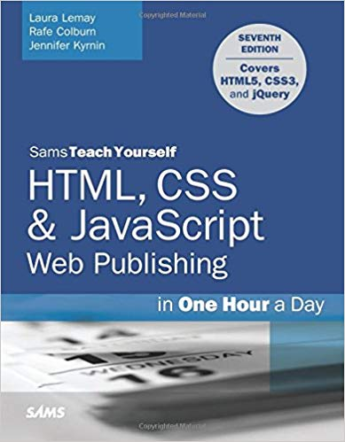 HTML, CSS and JavaScript Web Publishing in One Hour