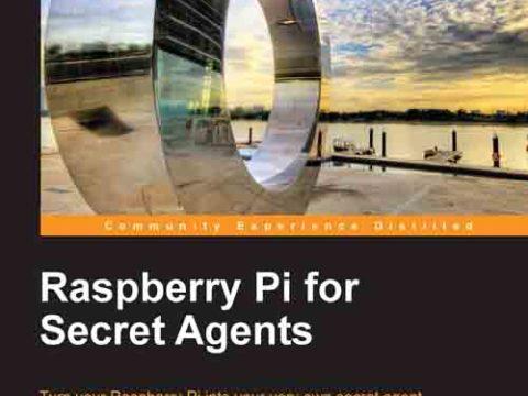 Download Raspberry Pi for Secret Agents by Stefan Sjogelid
