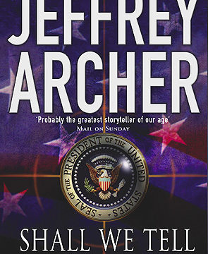 Download Shall We Tell the President? by Jeffrey Archer.
