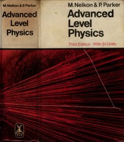 Advanced Level Physics by Nelkon and Parker