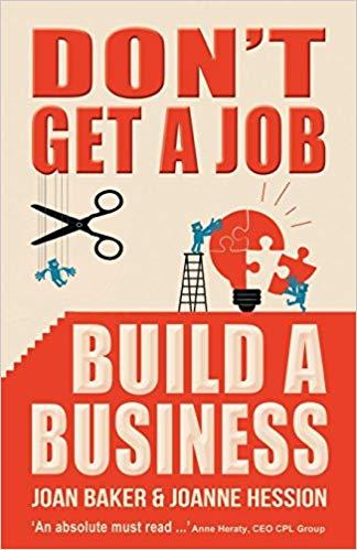 Don't Get A Job, Build A Business