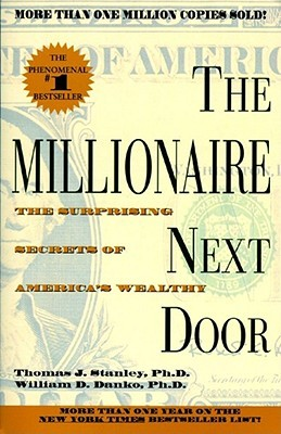 The Millionaire Next Door by Thomas J. Stanley
