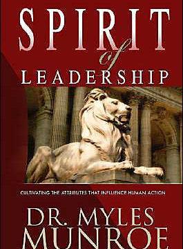 Spirit Of Leadership by Myles Munroe