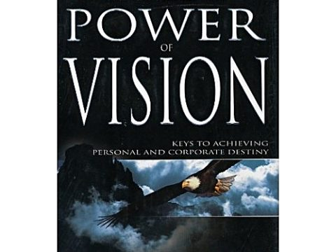 The Principles and Power of Vision by Myles Munroe