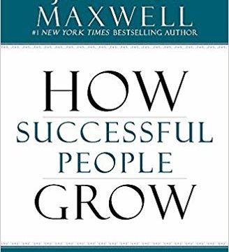 How Successful People Grow by John Maxwell