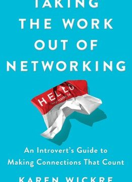 Taking the Work Out of Networking by Karen Wickre