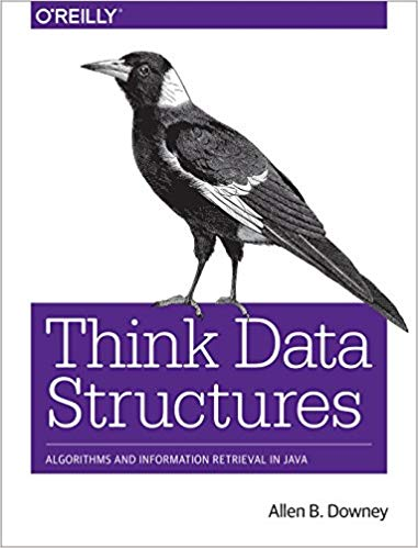 Think Data Structures Algorithms and Information Retrieval in Java