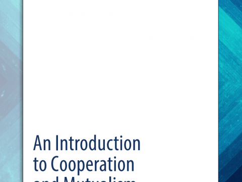 An Introduction to Cooperation and Mutualism by Michael Boland