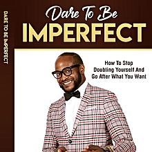 Dare To Be Imperfect by Jimmy Asuni