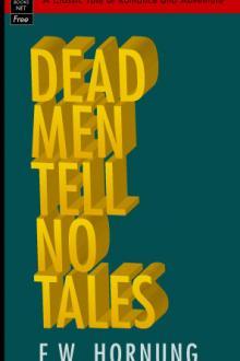Dead Men Tell No Tales By E. W. Hornung