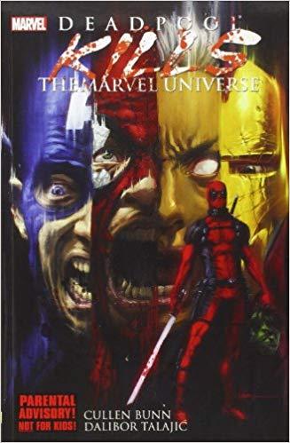 Deadpool Kills the Marvel Universe by Cullen Bunn