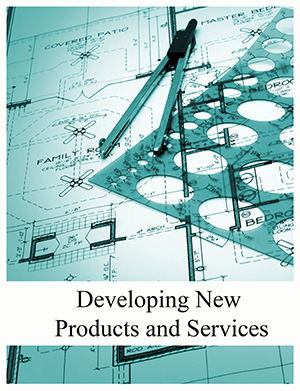 Developing New Products and Services by Lawrence Sanders
