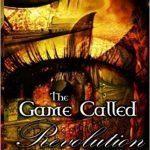 The Game Called Revolution by Scott Kinkade