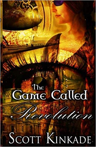 The Game Called Revolution by Scott Kinkade