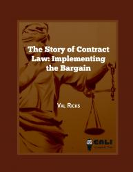 The Story of Contract Law: Implementing the Bargain
