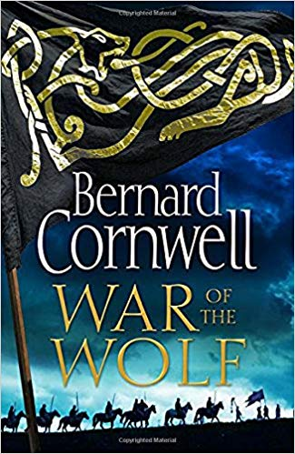 War of the Wolf (The Saxon Stories, #11) by Bernard Cornwell