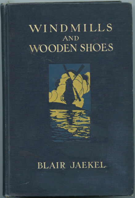 Windmills and Wooden Shoes by Blair Jaekel