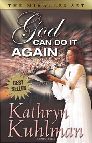 God Can Do It Again By Kathryn Kuhlman