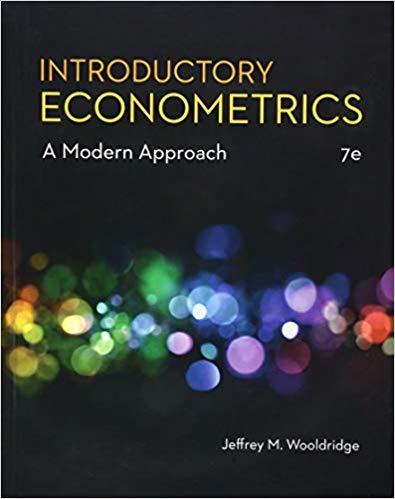 Introductory Econometrics: A Modern Approach 7th Edition by Jeffrey M. Wooldridge