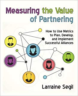Measuring the Value of Partnering by Larraine Segil