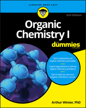 Organic Chemistry I For Dummies by Arthur Winter 2nd Edition