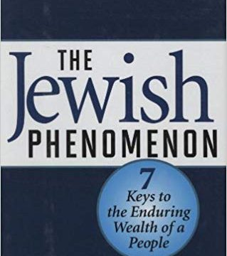 The Jewish Phenomenon: Seven Keys To The Enduring Wealth Of A People