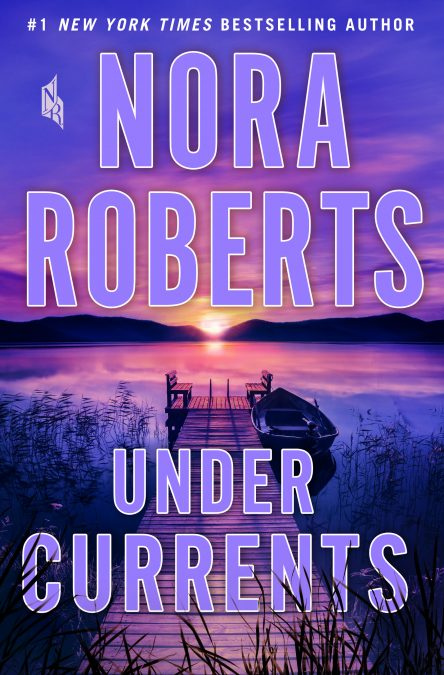 Under Currents: A Novel by Nora Roberts