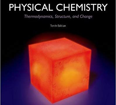 Physical Chemistry: Thermodynamics, Structure, and Change Tenth Edition