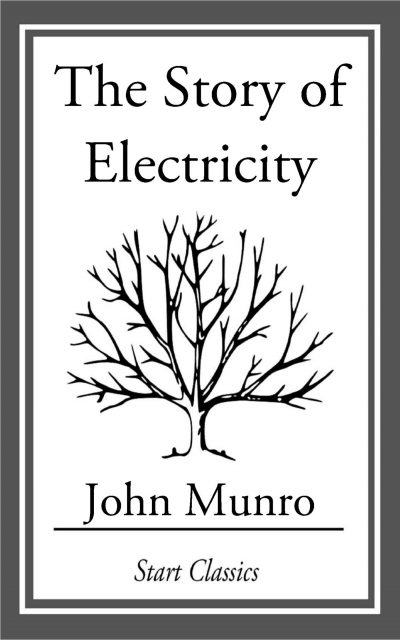 The Story of Electricity by John Munro pdf