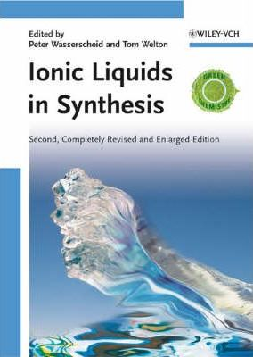 Ionic Liquids in Synthesis by Peter Wasserscheid