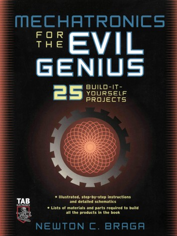 Mechatronics for the Evil Genius by Newton C. Braga pdf