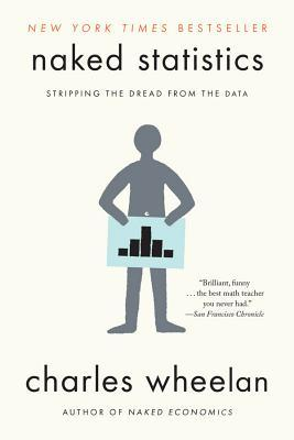 Naked Statistics Stripping the Dread from the Data pdf