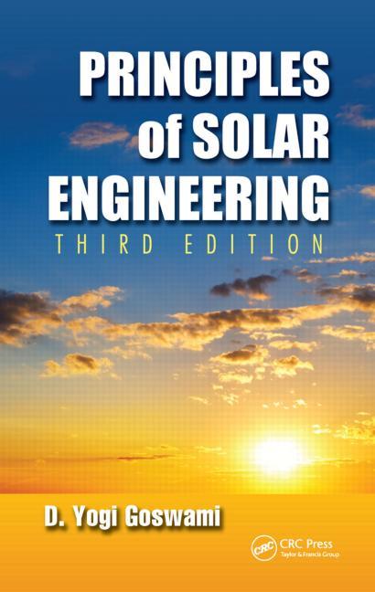 Principles of Solar Engineering by D. Yogi Goswami