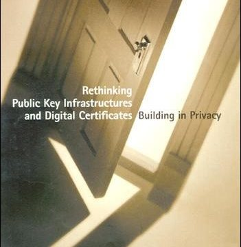 Rethinking Public Key Infrastructures and Digital Certificates