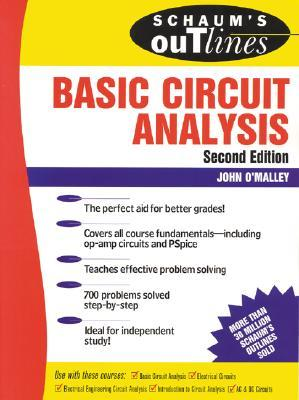 Schaums Outline of Basic Circuit Analysis by John O'Malley
