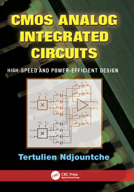 CMOS Analog Integrated Circuits by Tertulien Ndjountche