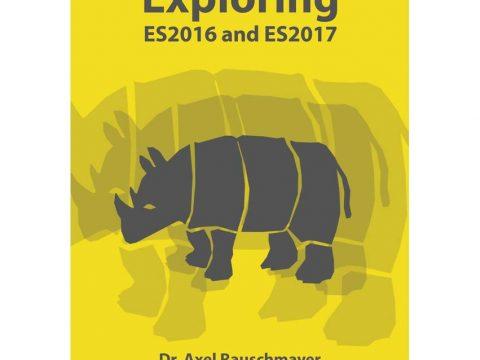 Exploring ES2016 and ES2017 by Axel Rauschmayer PDF