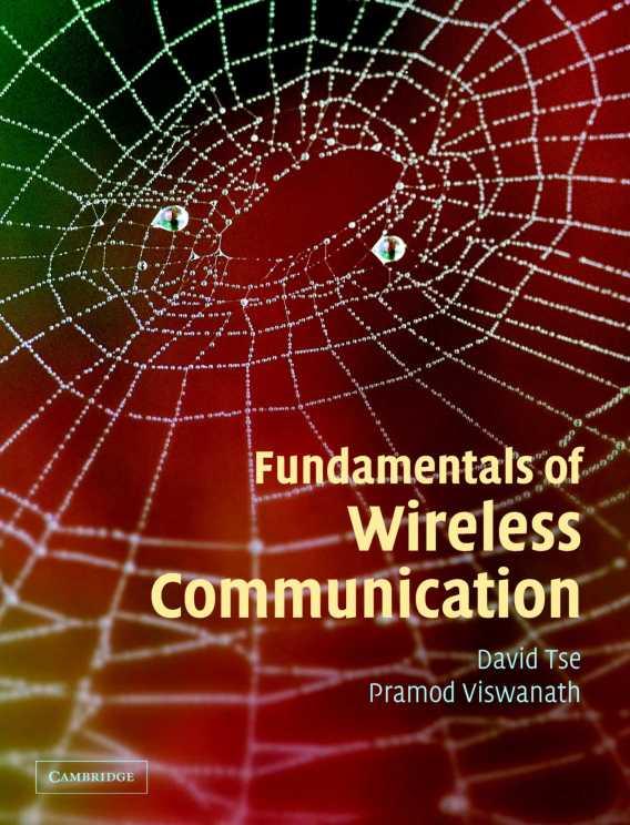 Fundamentals of Wireless Communication by David Tse