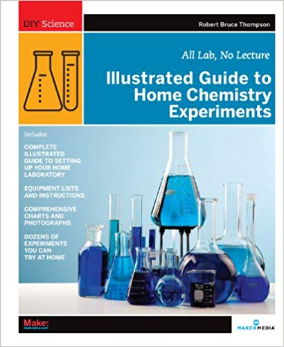 Illustrated Guide to Home Chemistry Experiments by Robert B