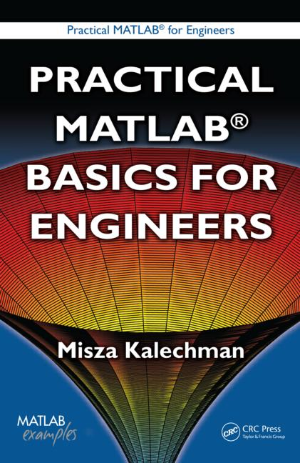 Practical MATLAB Applications for Engineers by Misza K