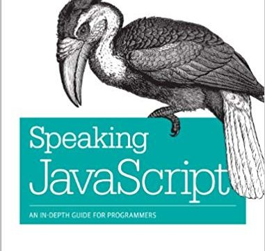 Speaking JavaScript: An In-Depth Guide for Programmers PDF