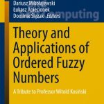 Theory and Applications of Ordered Fuzzy Numbers PDF