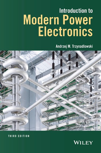 Introduction to Modern Power Electronics, 3rd Edition