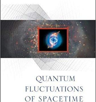Quantum Fluctuations of Spacetime by Lawrence B. Crowell
