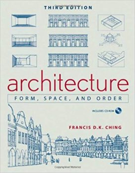 Architecture: Form, Space, and Order by Francis Ching PDF