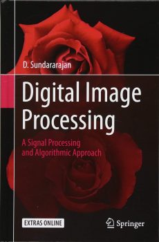 Digital Image Processing: A Signal Processing and Algorithmic Approach pdf