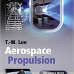 Aerospace Propulsion by T. W. Lee PDF